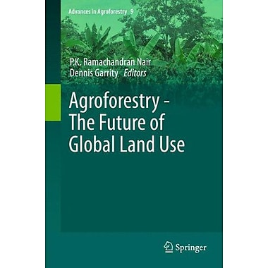 Agroforestry - The Future Of Global Land Use Advances In Agroforestry, New Book (9789400746756)
