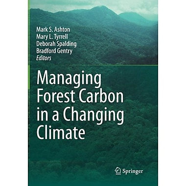 Managing Forest Carbon In A Changing Climate, New Book (9789400722316)
