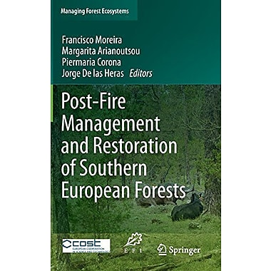 Post-Fire Management And Restoration Of Southern European Forests Managing Forest Ecosystems, New Book (9789400722071)