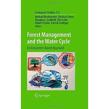 Forest Management And The Water Cycle An Ecosystem-Based Approach Ecological Studies, New Book (9789048198337)