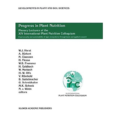 Progress In Plant Nutrition Plenary Lectures Of The Xiv International Plant Nutrition Colloquium Food , New Book (9789048161911)