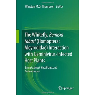 The Whitefly Bemisia Tabaci Homoptera Aleyrodidae Interaction With Geminivirus-Infected Host Plants Be, New Book (9789400715233)