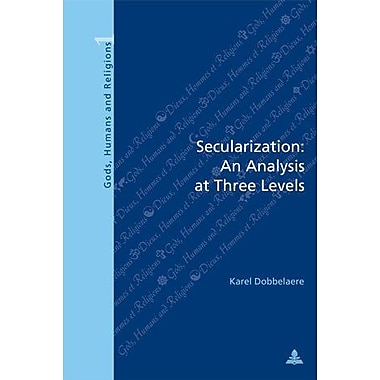 Secularization An Analysis At Three Levels Gods Humans Amp Religion, New Book (9789052019857)