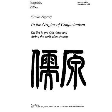 To The Origins Of Confucianism The Ltigtrultigt In Pre-Qin Times And During The Early Han Dynasty Schw, New Book (9783906769905)