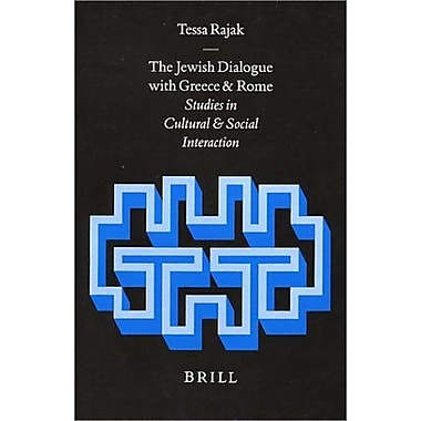The Jewish Dialogue With Greece And Rome Studies In Cultural And Social Interaction Arbeiten Zur Gesch, New Book (9789004112858)
