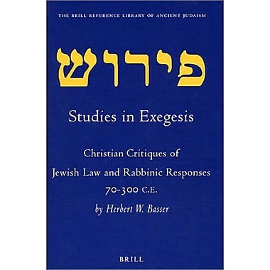 Studies In Exegesis Christian Critiques Of Jewish Law And Rabbinic Responses 70-300 Ce Brill Reference, New Book (9789004118485)