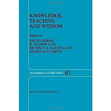 Knowledge Teaching And Wisdom Philosophical Studies Series Volume 67, New Book (9789048146840)