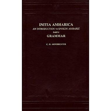 Initia Amharica Grammar Pt 1 An Introduction To Spoken Amharic, New Book (9788120617070)
