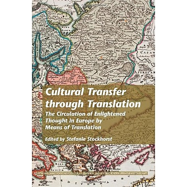 Cultural Transfer Through Translation The Circulation Of Enlightened Thought In Europe By Means Of Tra, New Book (9789042029507)