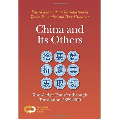 China And Its Others Knowledge Transfer Through Translation 1829-2010 Approaches To Translation Studie, New Book (9789042034310)