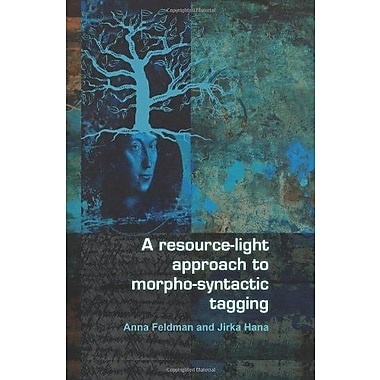 A Resource-Light Approach To Morpho-Syntactic Tagging, New Book (9789042027688)