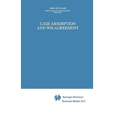 Case Absorption And Wh-Agreement Studies In Natural Language And Linguistic Theory, New Book (9789048147441)