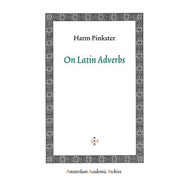 On Latin Adverbs Amsterdam University Press - Amsterdam Archaeological Studies, New Book (9789053568439)