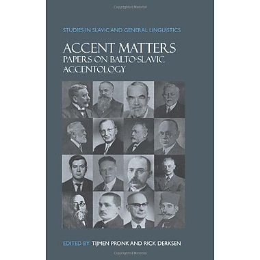 Accent Matters Papers On Balto-Slavic Accentology Studies In Slavic And General Linguistics, New Book (9789042033320)