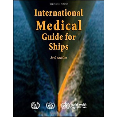 International Medical Guide For Ships Including The Ships Medicine Chest, New Book (9789241547208)