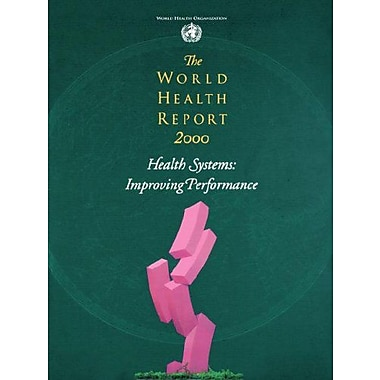 The World Health Report 2000 - Health Systems Improving Performance, New Book (9789241561983)