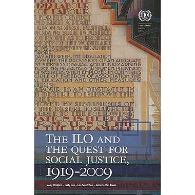 The International Labour Organization And The Quest For Social Justice 1919-2009, New Book (9789221219552)