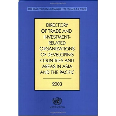 Directory Of Trade And Investment Related Organizations Of Developing Countries And Areas In Asia And , New Book (9789211203516)