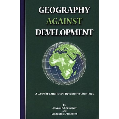 Geography Against Development A Case For Landlocked Developing Countries, New Book (9789211045406)