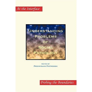 Understanding Problems Of Social Pathology At The Interfaceprobing The Boundaries 33, New Book (9789042020252)