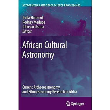 African Cultural Astronomy Current Archaeoastronomy And Ethnoastronomy Research In Africa Astrophysics, New Book (9789048176878)