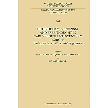 Heterodoxy Spinozism And Free Thought In Early-Eighteenth-Century Europe Studies On The Traite Des Tro, New Book (9789048147410)