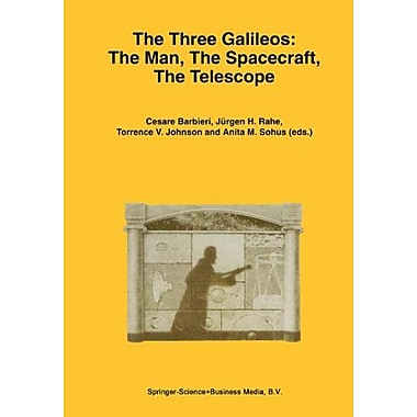 The Three Galileos The Man The Spacecraft The Telescope Astrophysics And Space Science Library, New Book (9789048149551)