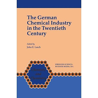 The German Chemical Industry In The Twentieth Century Chemists And Chemistry, New Book (9789048155293)