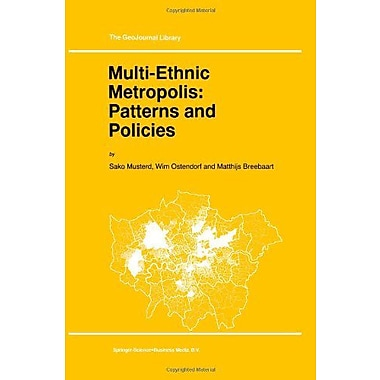 Multi-Ethnic Metropolis Patterns And Policies Geojournal Library, New Book (9789048149506)