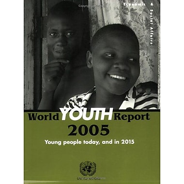 World Youth Report 2005 Young People Today And In 2015, New Book (9789211302448)