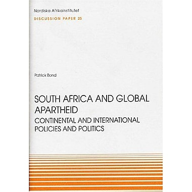 South Africa And Global Apartheid Continental And International Policies And Politics Discussion Paper, New Book (9789171065230)