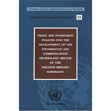 Trade And Investment Policies For The Development Of The Information And Communication Technology Sect, New Book (9789211204018)
