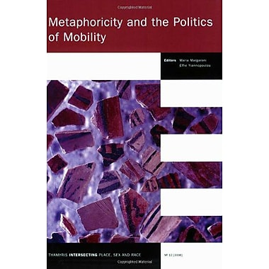 Metaphoricity And The Politics Of Mobility Thamyris Intersecting Place Sex And Race 12, New Book (9789042020344)