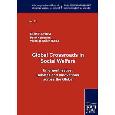 Global Crossroads In Social Welfare Emergent Issues Debates And Innovations Across The Globe Studien Z, New Book (9783941482777)