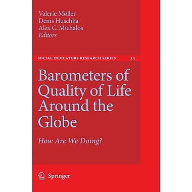 Barometers Of Quality Of Life Around The Globe How Are We Doing? Social Indicators Research Series, New Book (9789048179527)