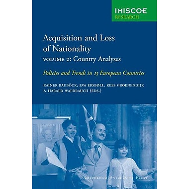 Acquisition And Loss Of Nationality Volume 2 Policies And Trends In 15 European Countries Country Anal, New Book (9789053569214)