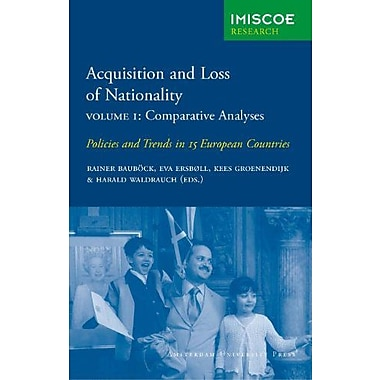 Acquisition And Loss Of Nationality Volume 1 Comparative Analyses, New Book (9789053569207)