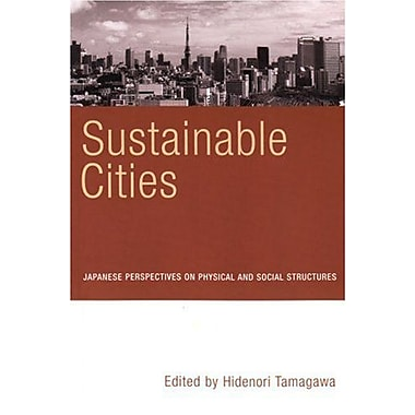 Sustainable Cities Japanese Perspectives On Physical And Social Structures, New Book (9789280811247)