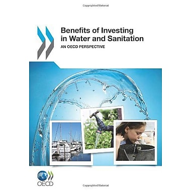 Benefits Of Investing In Water And Sanitation An Oecd Perspective Edition 2011, New Book (9789264100541)