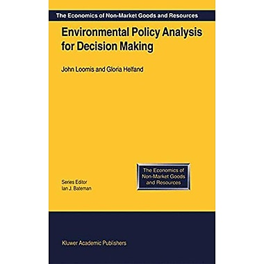 Environmental Policy Analysis For Decision Making The Economics Of Non-Market Goods And Resources Volu, New Book (9789048155323)
