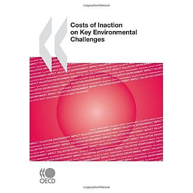 Costs Of Inaction On Key Environmental Challenges, New Book (9789264045774)