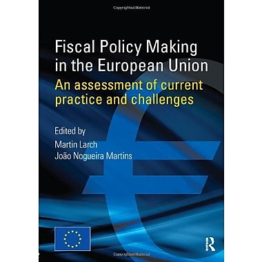 Fiscal Policy Making In The European Union An Assessment Of Current Practice And Challenges, New Book (9789279114519)