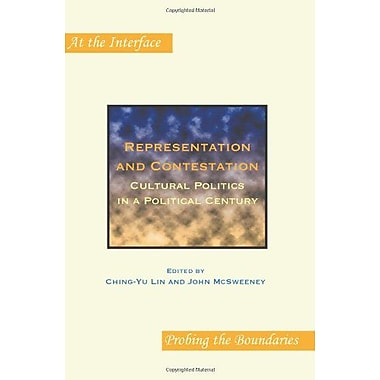 Representation And Contestation Cultural Politics In A Political Century At The Interface Probing The , New Book (9789042031494)