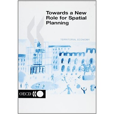 Towards A New Role For Spatial Planning Oecd Proceedings, New Book (9789264186033)