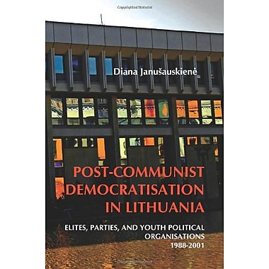 Post-Communist Democratisation In Lithuania Elites Parties And Youth Political Organisations 1988-2001, New Book (9789042032491)