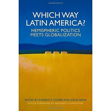 Which Way Latin America? Hemispheric Politics Meets Globalization, New Book (9789280811728)