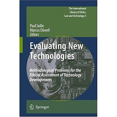 Evaluating New Technologies Methodological Problems For The Ethical Assessment Of Technology Developme, New Book (9789048122288)