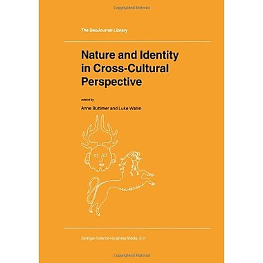 Nature And Identity In Cross-Cultural Perspective Geojournal Library, New Book (9789048151950)