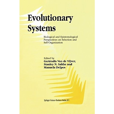 Evolutionary Systems Biological And Epistemological Perspectives On Selection And Self-Organization, New Book (9789048151035)