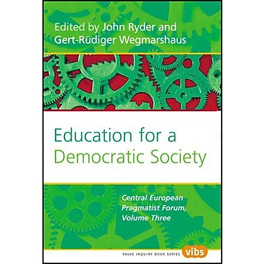 Education For A Democratic Society Central European Pragmatist Forum Volume Three Value Inquiry Book S, New Book (9789042021532)